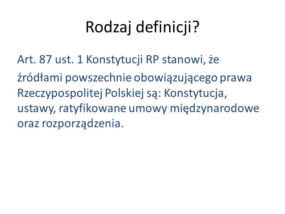 Rodzaj definicji. Art. 87 ust.