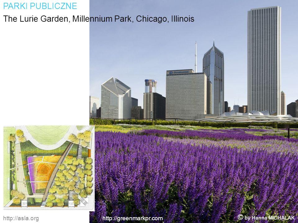 http://greenmarkpr.comhttp://asla.org The Lurie Garden, Millennium Park, Chicago, Illinois PARKI PUBLICZNE © by Hanna MICHALAK