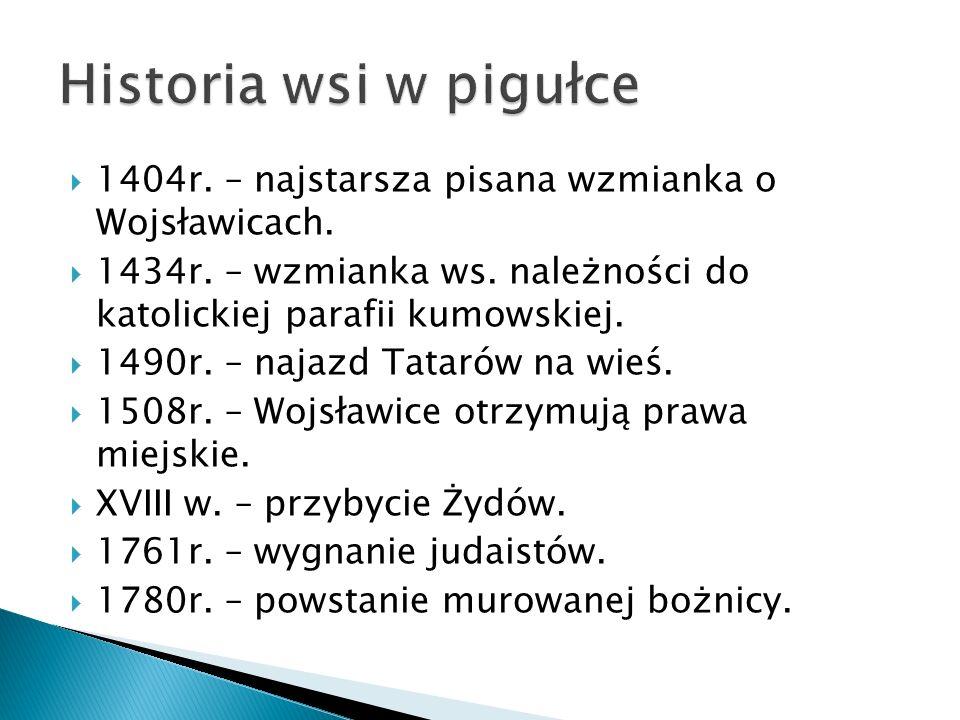 1404r.– najstarsza pisana wzmianka o Wojsławicach.
