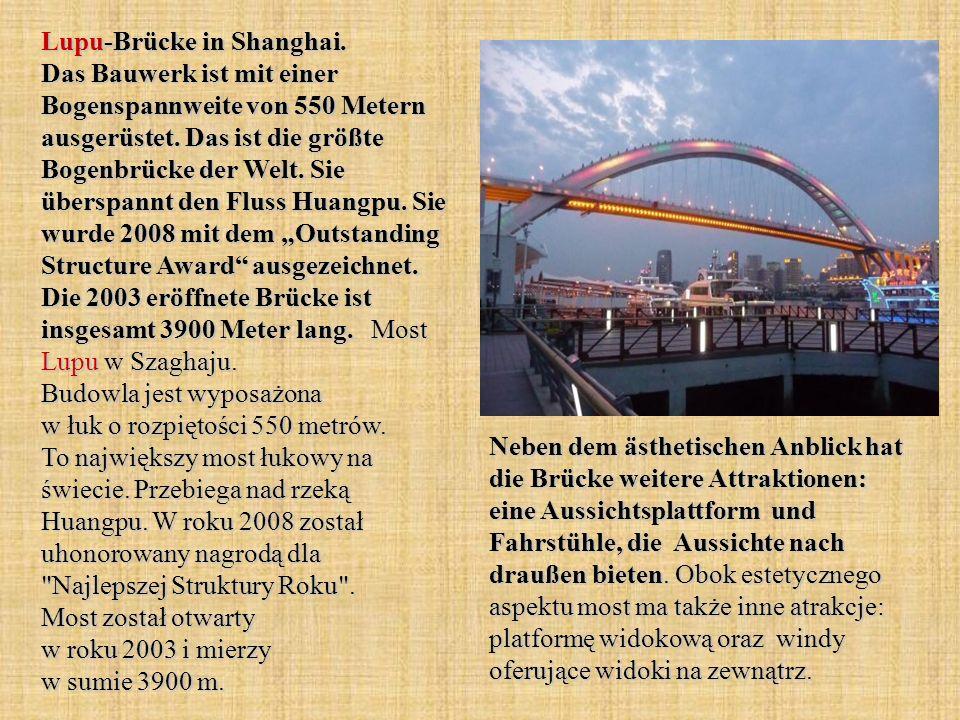 Lupu-Brücke in Shanghai. Das Bauwerk ist mit einer Bogenspannweite von 550 Metern ausgerüstet.