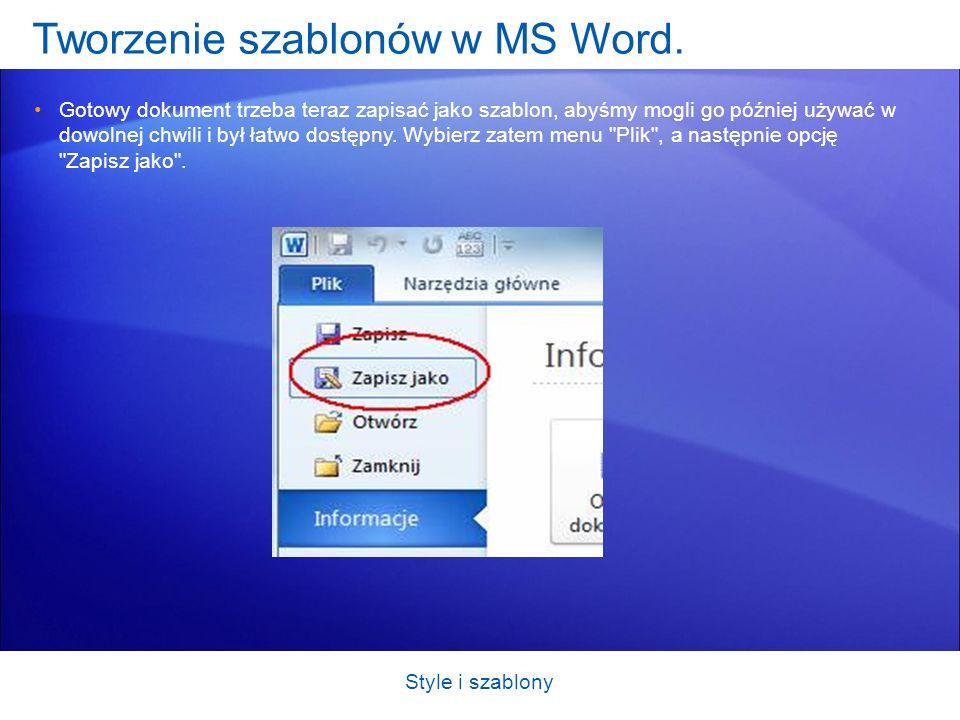 Tworzenie szablonów w MS Word. Gotowy dokument trzeba teraz zapisać jako szablon, abyśmy mogli go później używać w dowolnej chwili i był łatwo dostępn