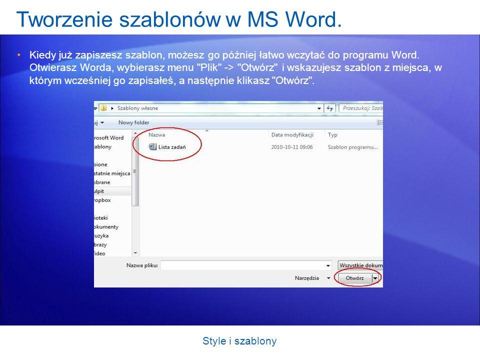 Tworzenie szablonów w MS Word. Kiedy już zapiszesz szablon, możesz go później łatwo wczytać do programu Word. Otwierasz Worda, wybierasz menu