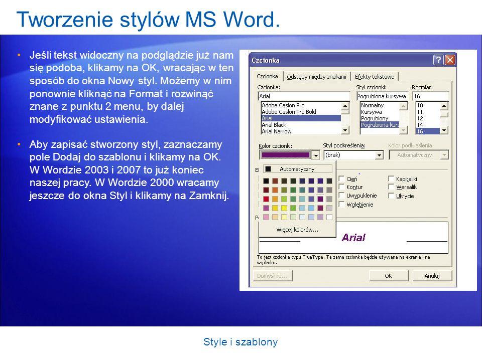 Tworzenie stylów MS Word.Nowy styl znajduje się już na liście stylów.