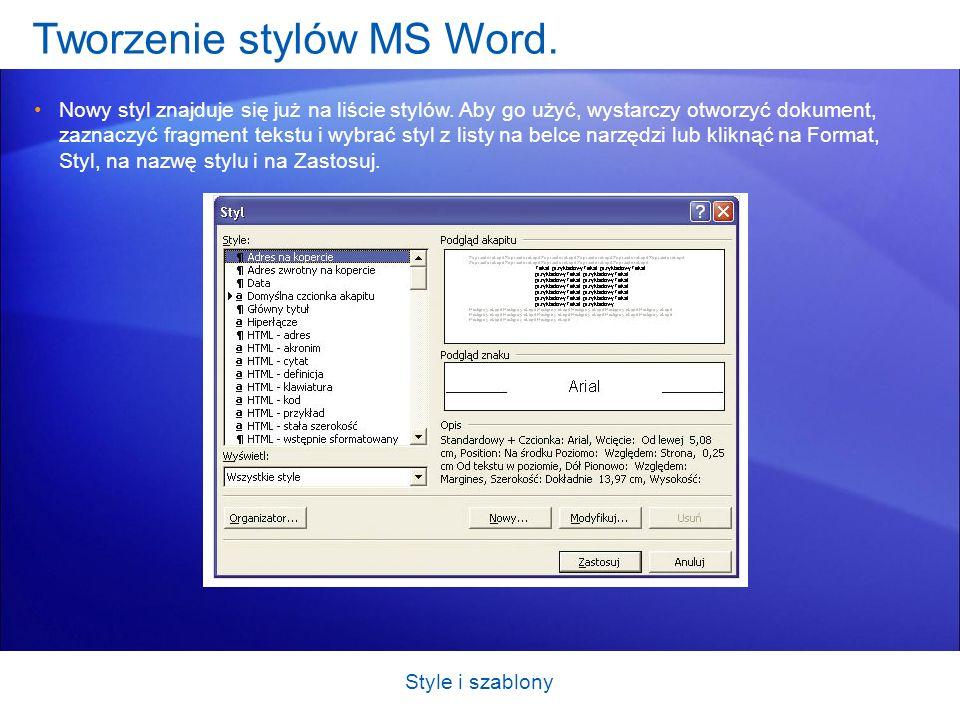Tworzenie stylów MS Word. Nowy styl znajduje się już na liście stylów. Aby go użyć, wystarczy otworzyć dokument, zaznaczyć fragment tekstu i wybrać st