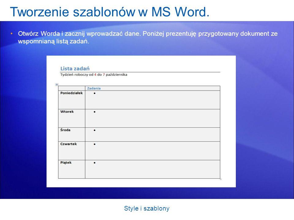 Tworzenie szablonów w MS Word. Otwórz Worda i zacznij wprowadzać dane. Poniżej prezentuję przygotowany dokument ze wspomnianą listą zadań. Style i sza