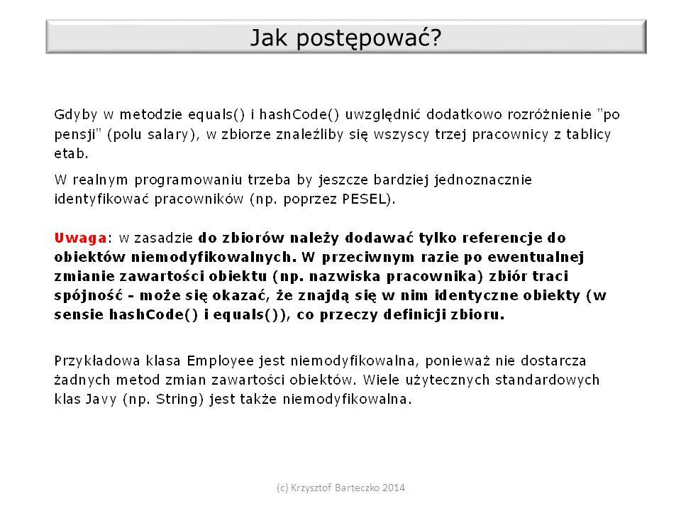 (c) Krzysztof Barteczko 2014 Jak postępować