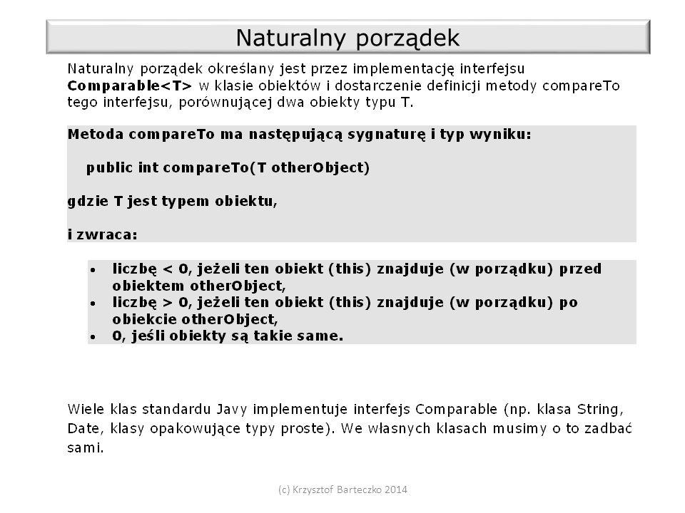 (c) Krzysztof Barteczko 2014 Naturalny porządek