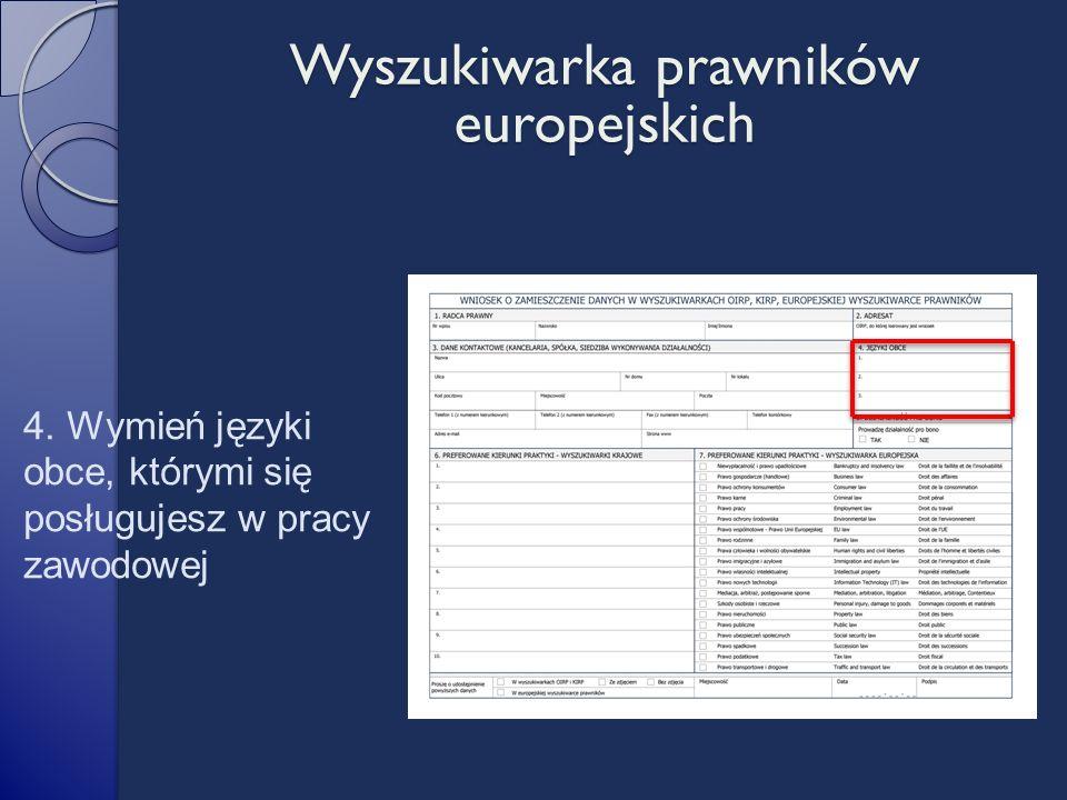4. Wymień języki obce, którymi się posługujesz w pracy zawodowej Wyszukiwarka prawników europejskich