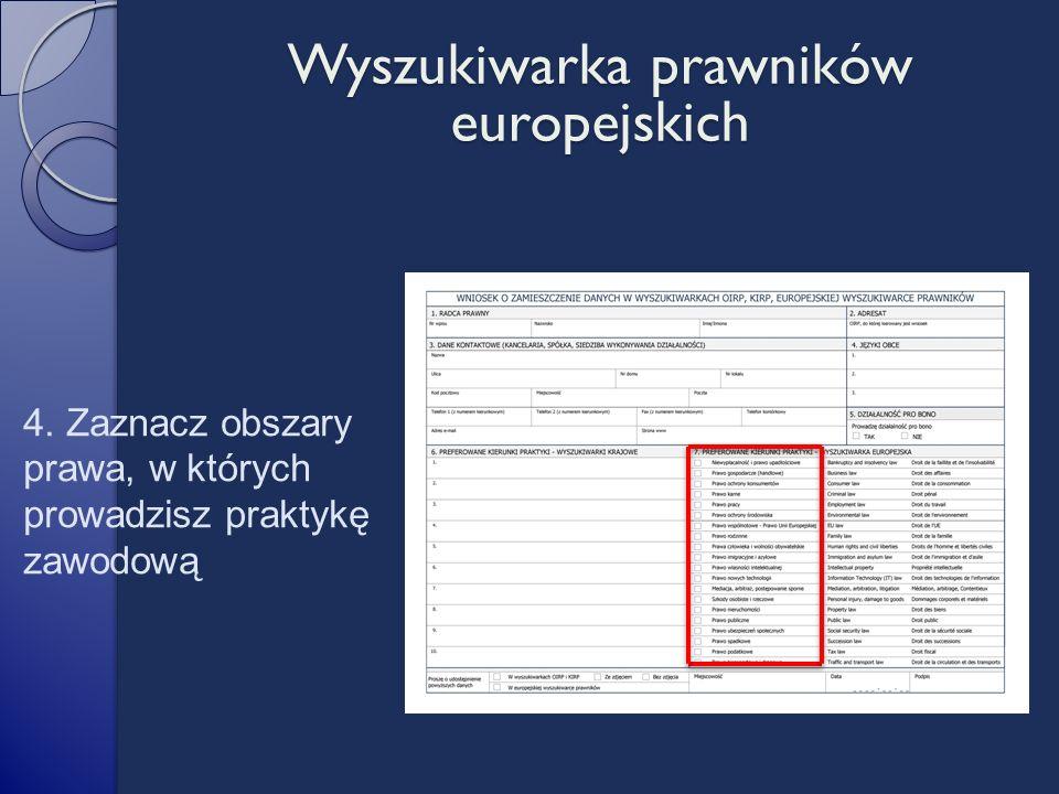 4. Zaznacz obszary prawa, w których prowadzisz praktykę zawodową Wyszukiwarka prawników europejskich