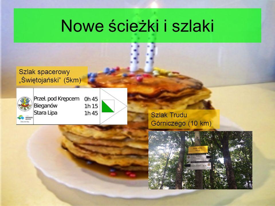 """Nowe ścieżki i szlaki Szlak Trudu Górniczego (10 km) Szlak spacerowy """"Świętojański (5km)"""