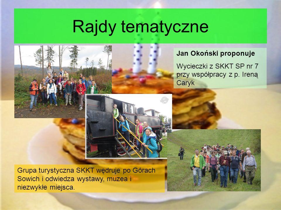 Rajdy tematyczne Jan Okoński proponuje Wycieczki z SKKT SP nr 7 przy współpracy z p.