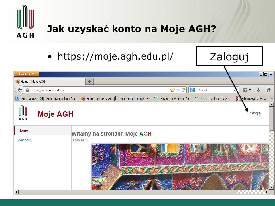 Jak uzyskać konto na Moje AGH? https://moje.agh.edu.pl/ Zaloguj