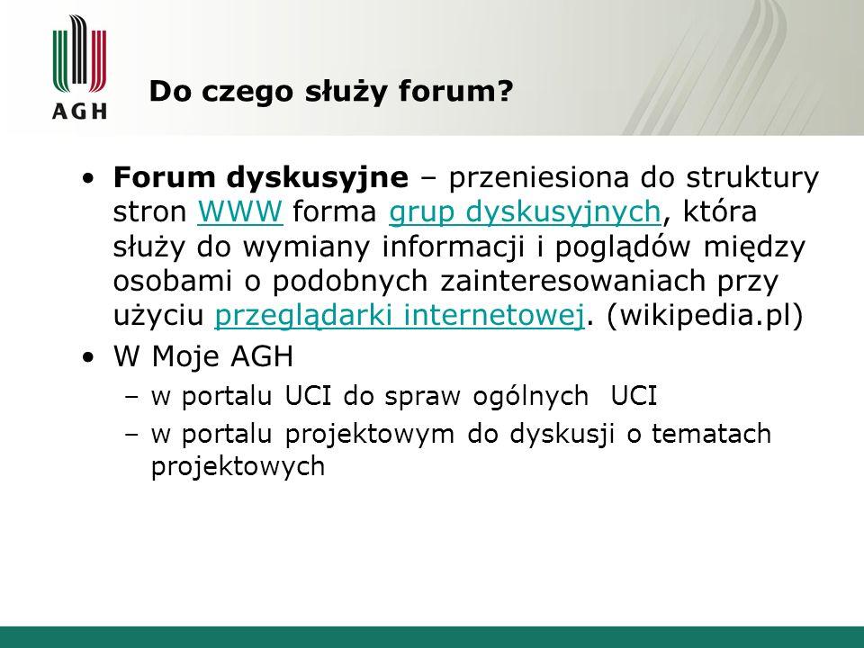 Do czego służy forum? Forum dyskusyjne – przeniesiona do struktury stron WWW forma grup dyskusyjnych, która służy do wymiany informacji i poglądów mię
