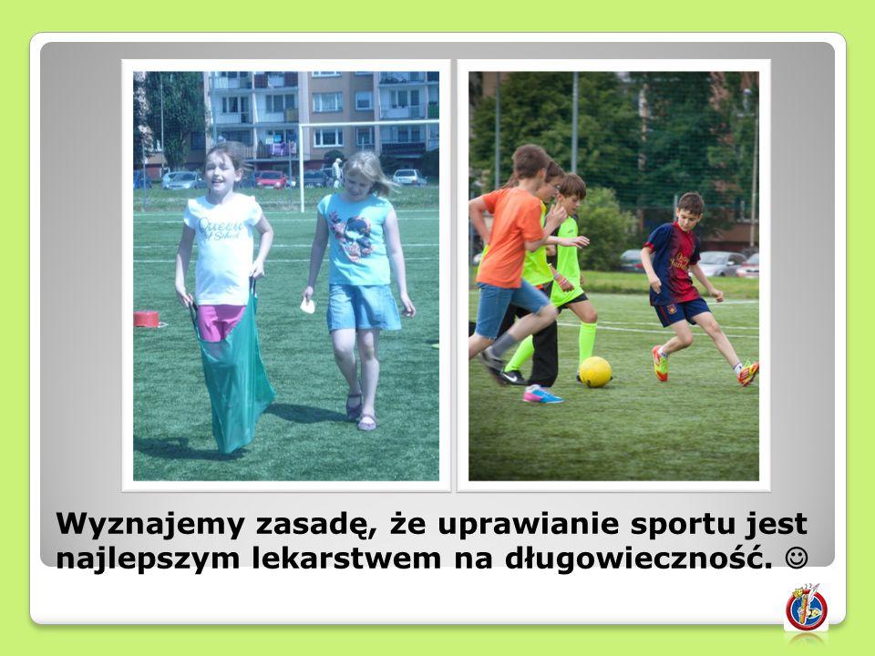Wyznajemy zasadę, że uprawianie sportu jest najlepszym lekarstwem na długowieczność.