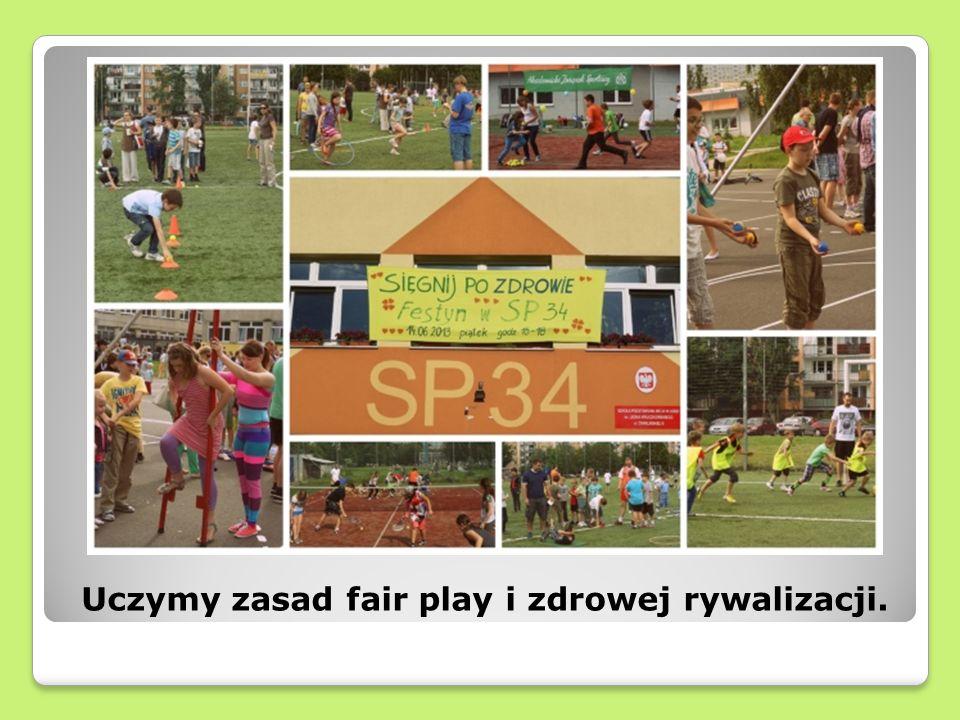 Uczymy zasad fair play i zdrowej rywalizacji.