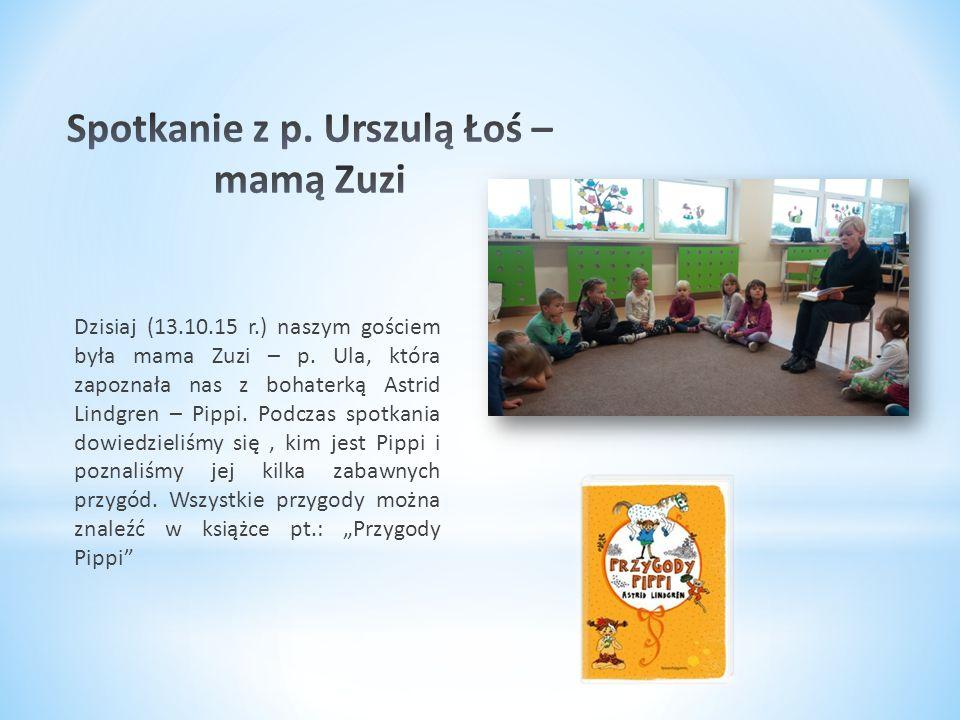 Dzisiaj (13.10.15 r.) naszym gościem była mama Zuzi – p. Ula, która zapoznała nas z bohaterką Astrid Lindgren – Pippi. Podczas spotkania dowiedzieliśm