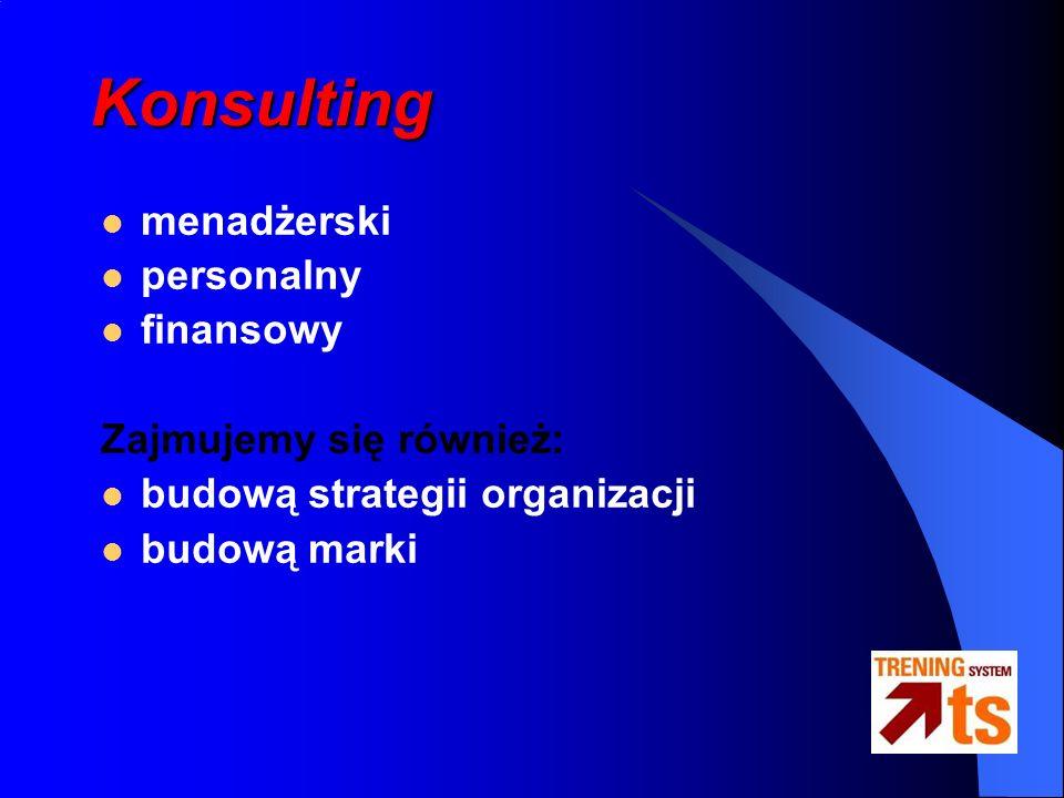Konsulting menadżerski personalny finansowy Zajmujemy się również: budową strategii organizacji budową marki