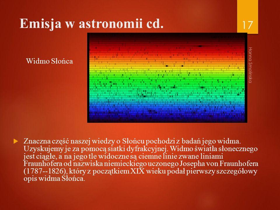 Emisja w astronomii cd. Znaczna część naszej wiedzy o Słońcu pochodzi z badań jego widma.