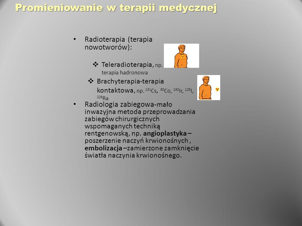 Radioterapia (terapia nowotworów): Radiologia zabiegowa- mało inwazyjna metoda przeprowadzania zabiegów chirurgicznych wspomaganych techniką rentgenow