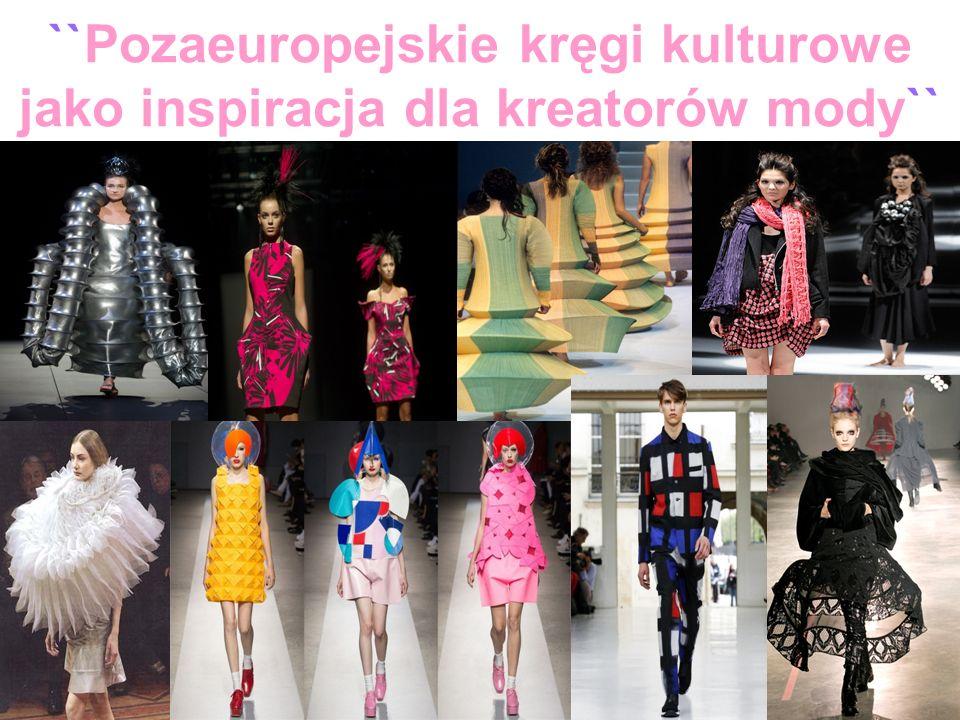 ``Pozaeuropejskie kręgi kulturowe jako inspiracja dla kreatorów mody``