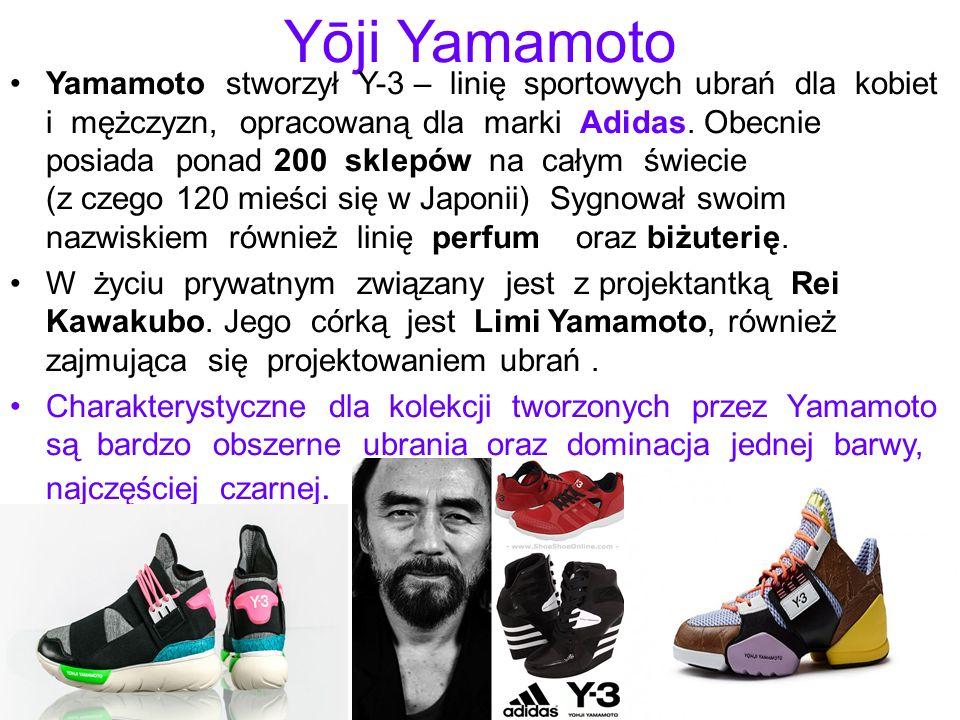 Yōji Yamamoto Yamamoto stworzył Y-3 – linię sportowych ubrań dla kobiet i mężczyzn, opracowaną dla marki Adidas. Obecnie posiada ponad 200 sklepów na