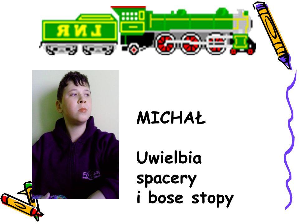 MICHAŁ Uwielbia spacery i bose stopy