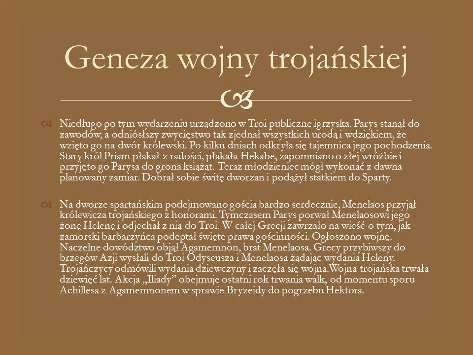   1.Naczelny wódz grecki, Agamemnon, porywa Chryzeidę.
