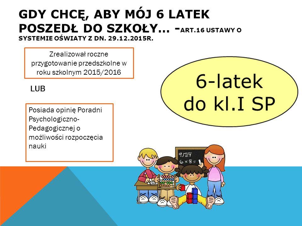 ODROCZENIA OBOWIĄZKU SZKOLNEGO Wnioski w sprawie odroczenia obowiązku szkolnego składa się do dyrektora szkoły obwodowej dziecka w roku kalendarzowym, w którym kończy ono 7 lat i nie później niż do 31 sierpnia.