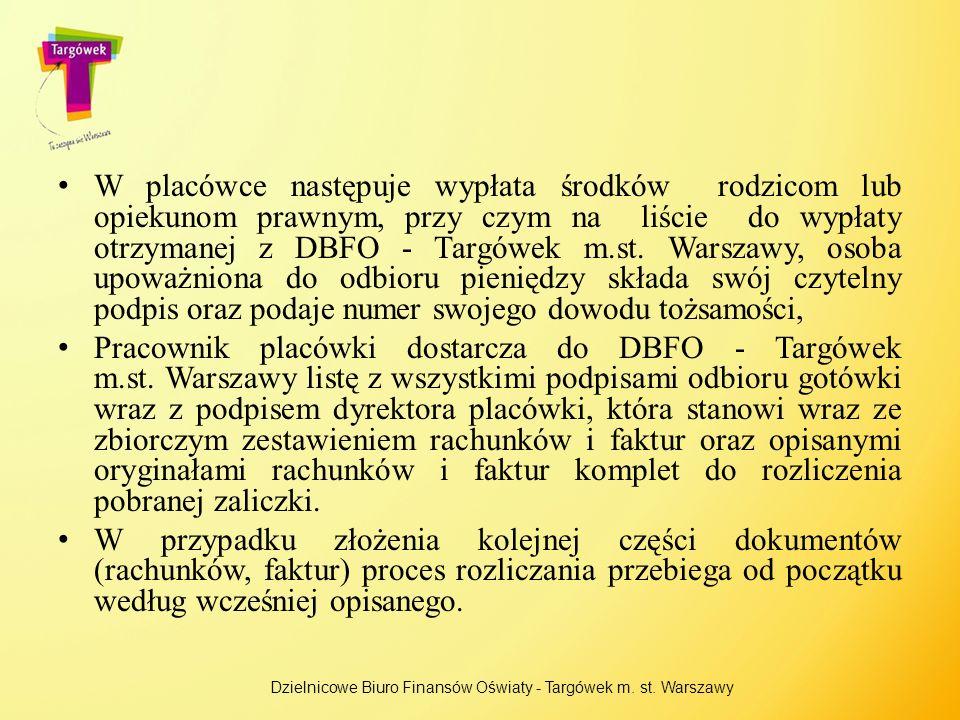 W placówce następuje wypłata środków rodzicom lub opiekunom prawnym, przy czym na liście do wypłaty otrzymanej z DBFO - Targówek m.st. Warszawy, osoba