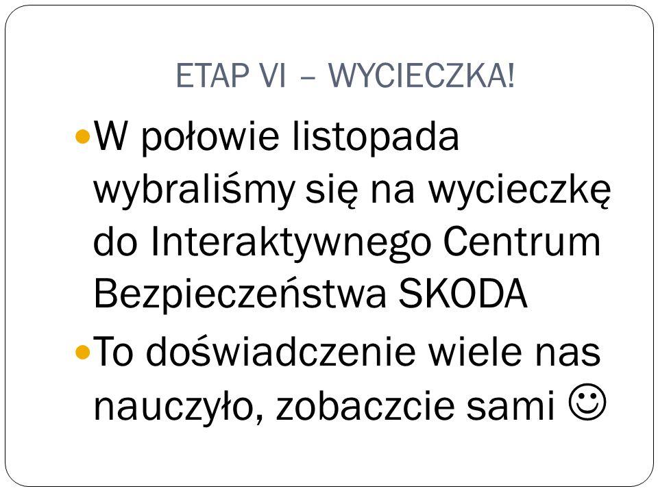 ETAP VI – WYCIECZKA.