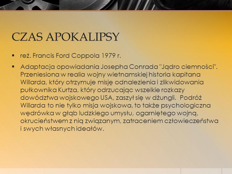 CZAS APOKALIPSY  reż. Francis Ford Coppola 1979 r.  Adaptacja opowiadania Josepha Conrada