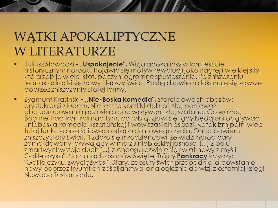 WĄTKI APOKALIPTYCZNE W LITERATURZE  Juliusz Słowacki -,,Uspokojenie