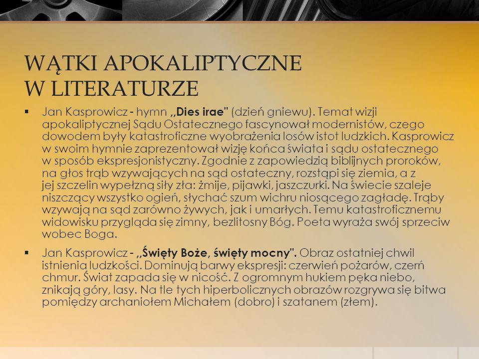 WĄTKI APOKALIPTYCZNE W LITERATURZE  Jan Kasprowicz - hymn,,Dies irae
