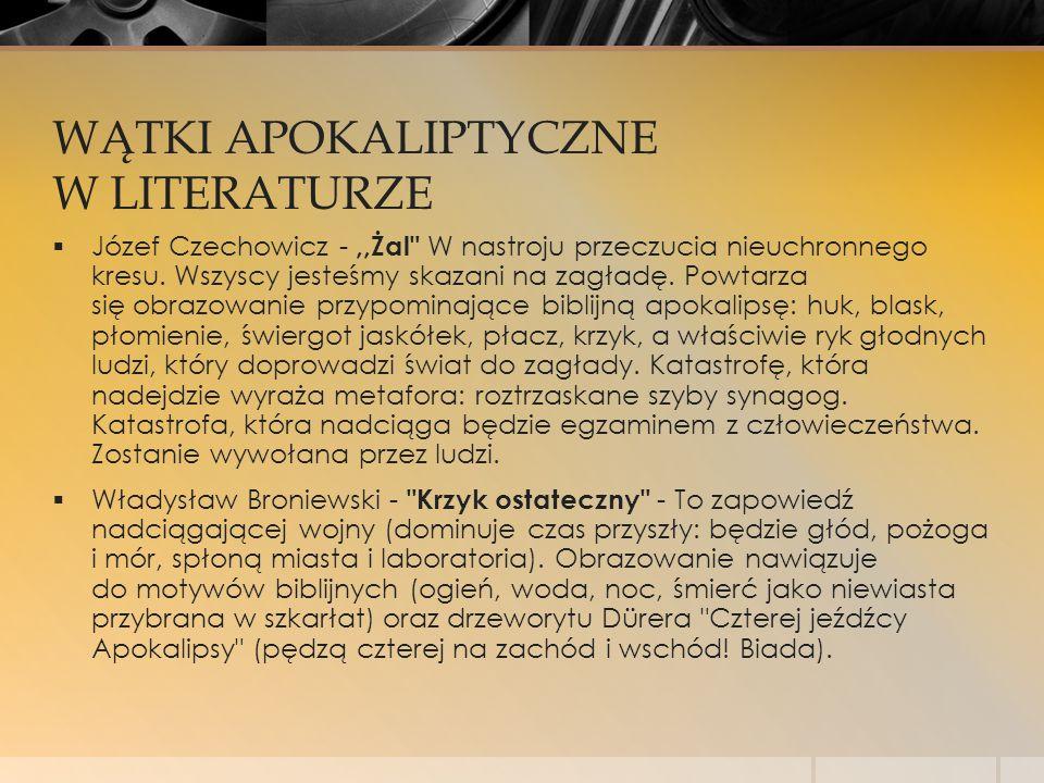 WĄTKI APOKALIPTYCZNE W LITERATURZE  Józef Czechowicz -,,Żal