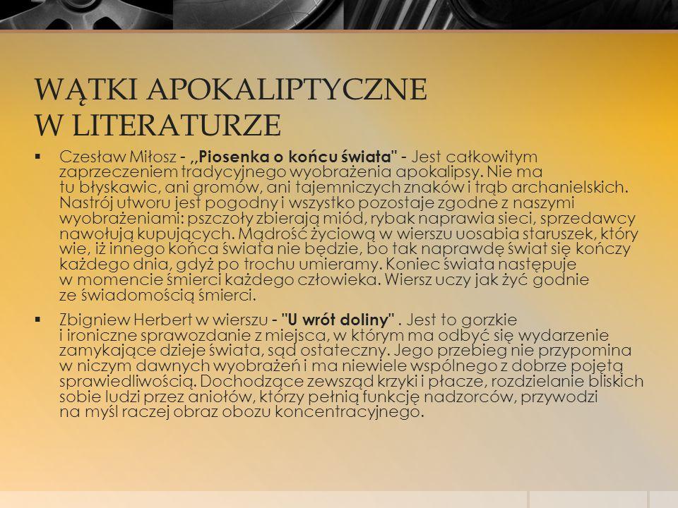 WĄTKI APOKALIPTYCZNE W LITERATURZE  Czesław Miłosz -,,Piosenka o końcu świata