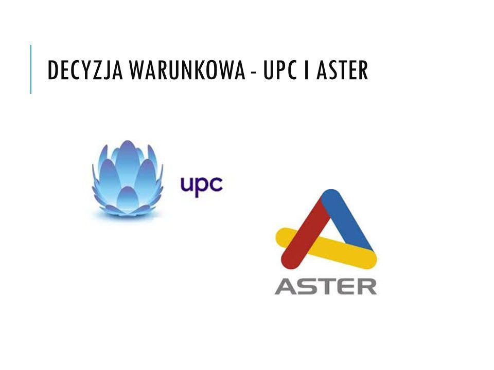 DECYZJA WARUNKOWA - UPC I ASTER
