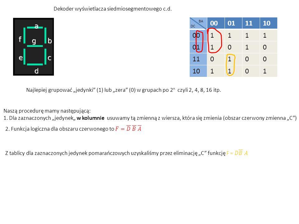 """Dekoder wyświetlacza siedmiosegmentowego c.d. Najlepiej grupować """"jedynki"""" (1) lub """"zera"""" (0) w grupach po 2 n czyli 2, 4, 8, 16 itp. Naszą procedurę"""