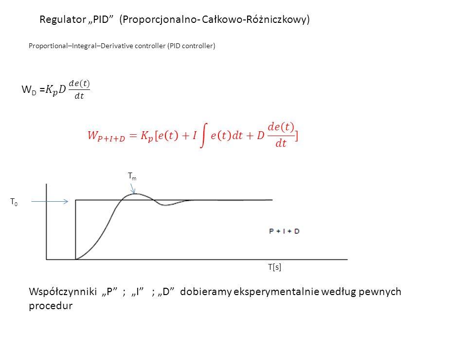 """Regulator """"PID (Proporcjonalno- Całkowo-Różniczkowy) Proportional–Integral–Derivative controller (PID controller) T[s] T0T0 TmTm Współczynniki """"P ; """"I ; """"D dobieramy eksperymentalnie według pewnych procedur"""