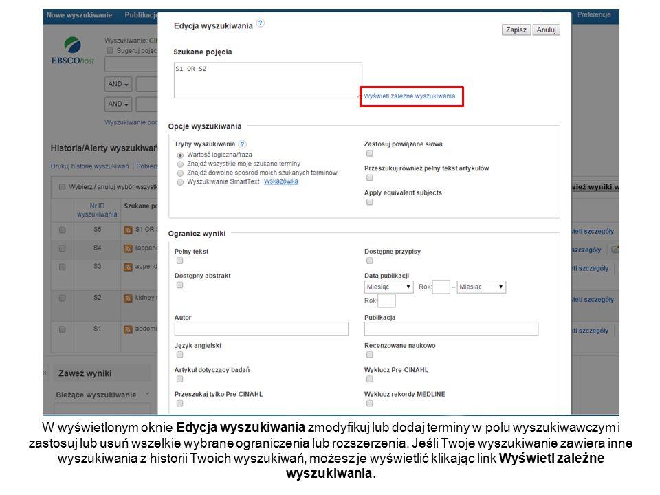 W wyświetlonym oknie Edycja wyszukiwania zmodyfikuj lub dodaj terminy w polu wyszukiwawczym i zastosuj lub usuń wszelkie wybrane ograniczenia lub rozszerzenia.