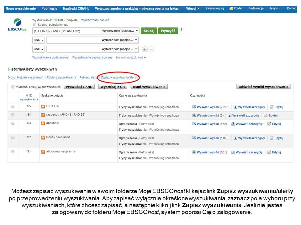 Możesz zapisać wyszukiwania w swoim folderze Moje EBSCOhost klikając link Zapisz wyszukiwania/alerty po przeprowadzeniu wyszukiwania.