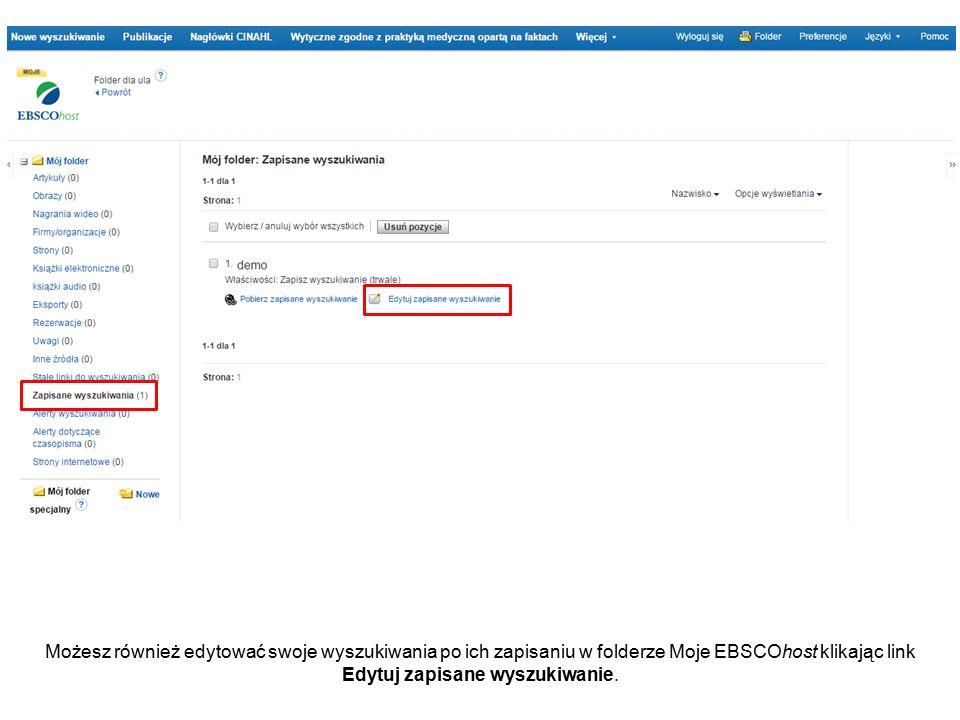 Możesz również edytować swoje wyszukiwania po ich zapisaniu w folderze Moje EBSCOhost klikając link Edytuj zapisane wyszukiwanie.