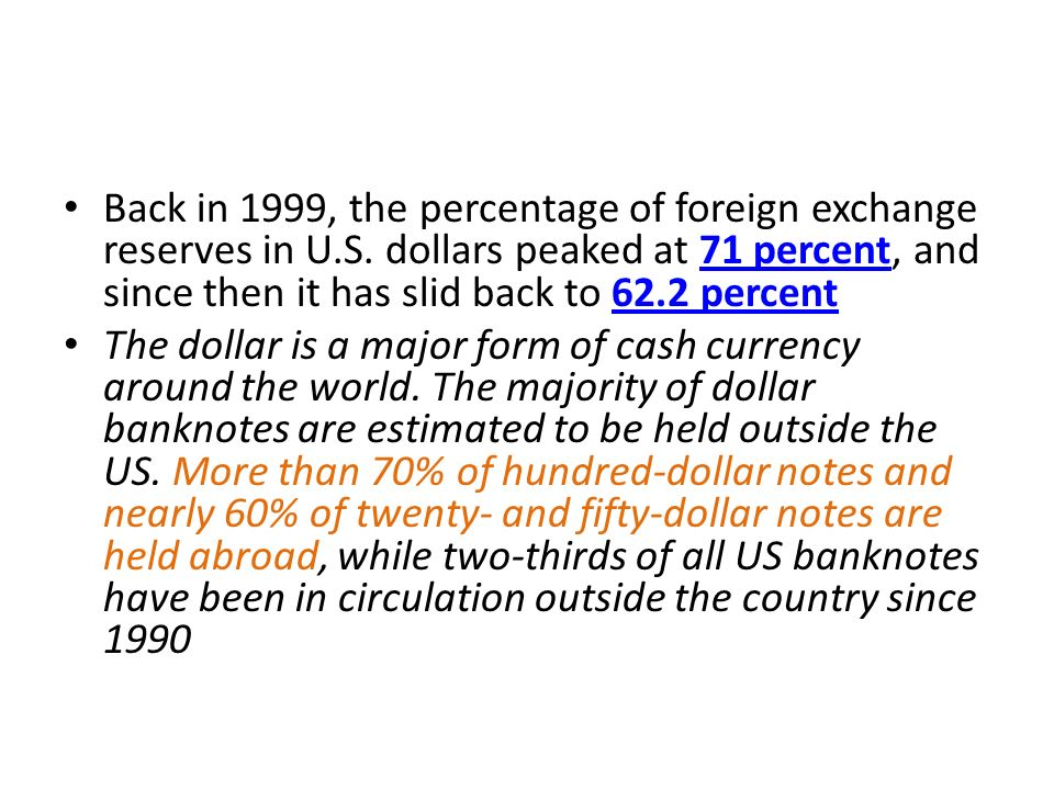 Back in 1999, the percentage of foreign exchange reserves in U.S.