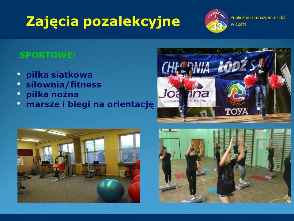 SPORTOWE: piłka siatkowa siłownia/fitness piłka nożna marsze i biegi na orientację Zajęcia pozalekcyjne