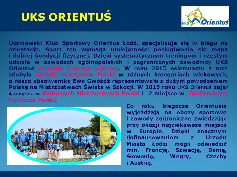 Uczniowski Klub Sportowy Orientuś Łódź, specjalizuje się w biegu na orientację.