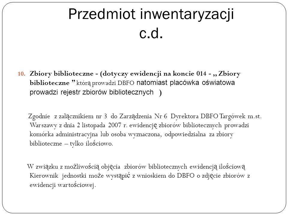 Przedmiot inwentaryzacji c.d. 10.