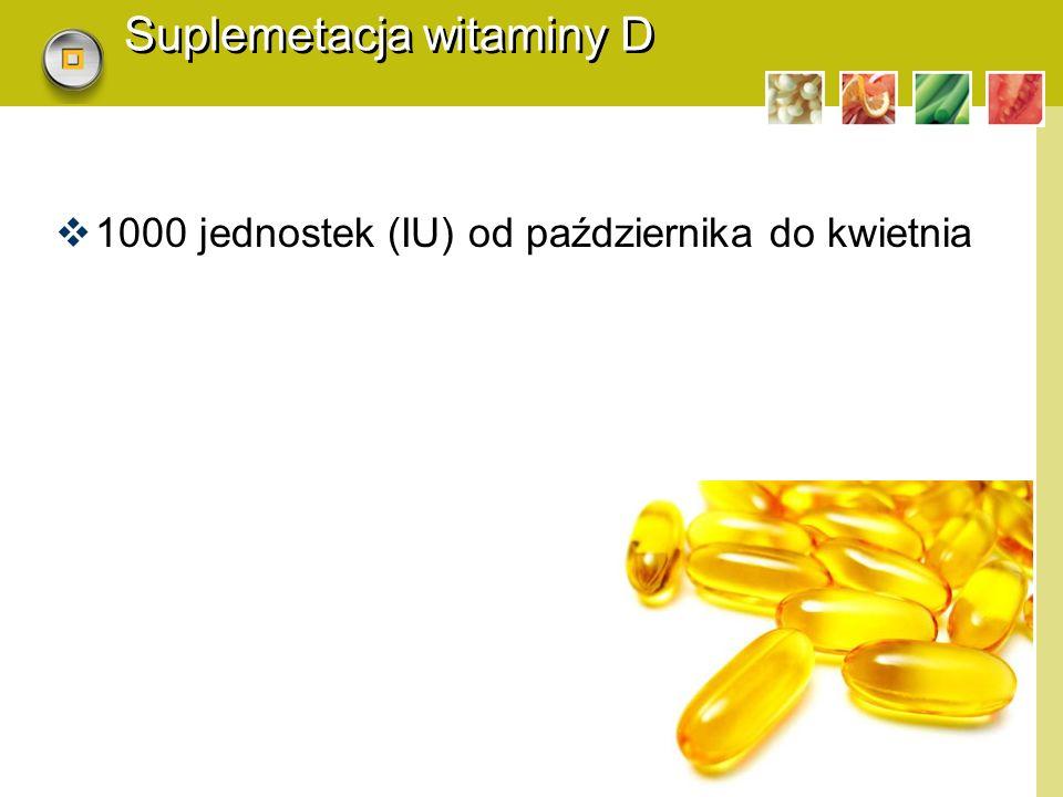 LOGO Suplemetacja witaminy D  1000 jednostek (IU) od października do kwietnia