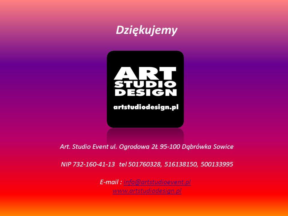 Art. Studio Event ul. Ogrodowa 2Ł 95-100 Dąbrówka Sowice NIP 732-160-41-13 tel 501760328, 516138150, 500133995 E-mail : info@artstudioevent.plinfo@art