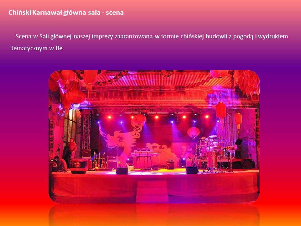 Chiński Karnawał główna sala - scena Scena w Sali głównej naszej imprezy zaaranżowana w formie chińskiej budowli z pogodą i wydrukiem tematycznym w tl