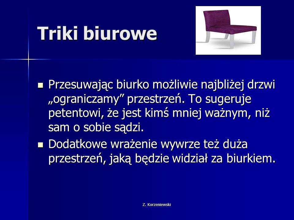 """Z. Korzeniewski Triki biurowe Przesuwając biurko możliwie najbliżej drzwi """"ograniczamy przestrzeń."""