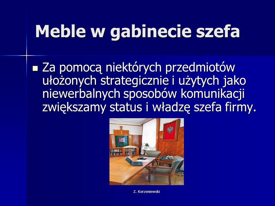 Z. Korzeniewski Meble w gabinecie szefa Za pomocą niektórych przedmiotów ułożonych strategicznie i użytych jako niewerbalnych sposobów komunikacji zwi